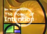 Wayne Dyer – Power of Intention – 1st Half (Full version)